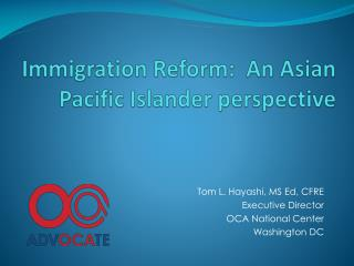 Immigration Reform:  An Asian Pacific Islander perspective