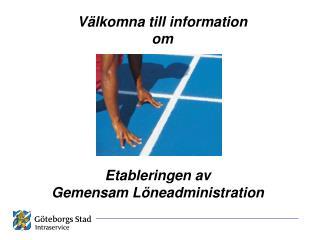 Välkomna till information om