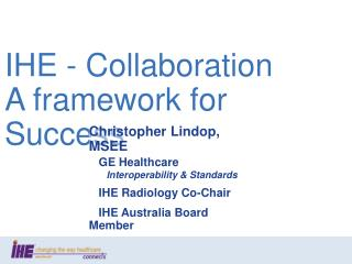 IHE - Collaboration  A framework for Success