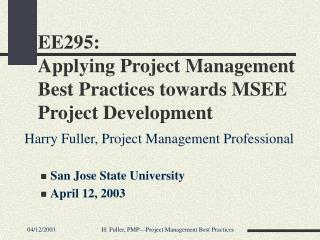 EE295:   Applying Project Management Best Practices towards MSEE Project Development