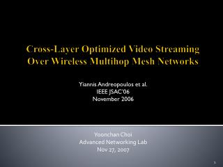 Cross-Layer Optimized Video Streaming Over Wireless  Multihop  Mesh Networks