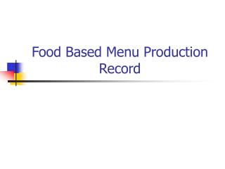 Food Based Menu Production Record