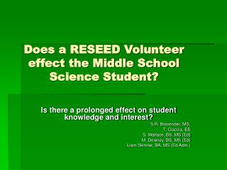 Does a RESEED Volunteer effect the Middle School Science Student?