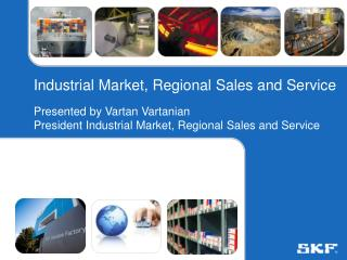 Industrial Market, Regional Sales and Service