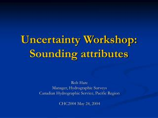 Uncertainty Workshop: Sounding attributes