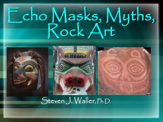 Echo Masks, Myths, Rock Art