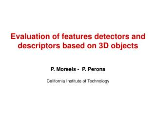 Evaluation of features detectors and descriptors based on 3D objects