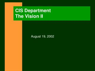 CIS Department The Vision II