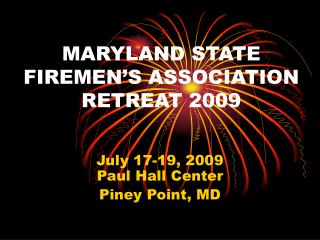 MARYLAND STATE FIREMEN'S ASSOCIATION RETREAT 2009