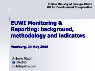 EUWI Monitoring & Reporting: background, methodology and indicators Voorburg, 24 May 2006