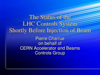 The Status of the LHC Controls System  Shortly Before Injection of Beam