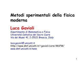 Metodi sperimentali della fisica moderna Luca Gavioli Dipartimento di Matematica e Fisica