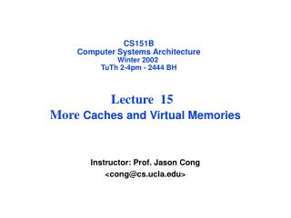 CS151B Computer Systems Architecture Winter 2002  TuTh 2-4pm - 2444 BH