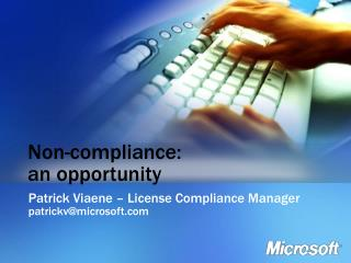 Non-compliance:  an opportunity
