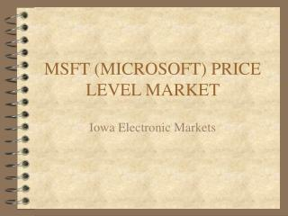 MSFT (MICROSOFT) PRICE LEVEL MARKET
