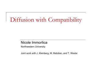 Diffusion with Compatibility
