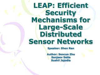 LEAP: Efficient Security Mechanisms for Large-Scale Distributed Sensor Networks