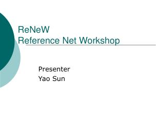 ReNeW  Reference Net Workshop