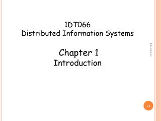 1DT066 Distributed Information Systems Chapter 1 Introduction