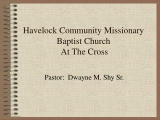 Havelock Community Missionary Baptist Church  At The Cross