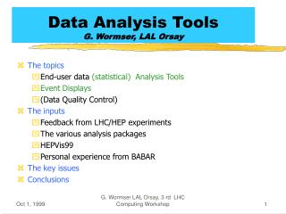Data Analysis Tools  G. Wormser, LAL Orsay