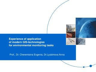 Experience of application of modern GIS-technologies for environmental monitoring tasks