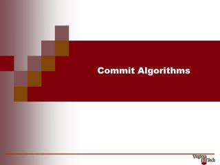 Commit Algorithms