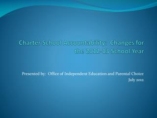 Charter School Accountability:  Changes for the 2012-13 School Year