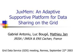 JuxMem: An Adaptive Supportive Platform for Data Sharing on the Grid