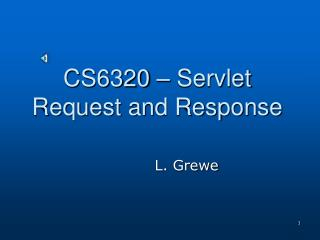 CS6320 – Servlet Request and Response