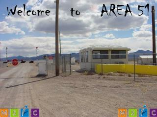 Welcome     t o    AREA 51