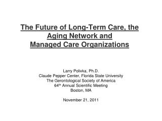 The Future of Long-Term Care, the Aging Network and Managed Care Organizations