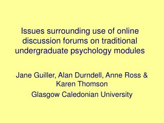 Issues surrounding use of online discussion forums on traditional undergraduate psychology modules