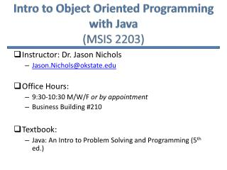 Intro to Object Oriented Programming with Java  (MSIS 2203)