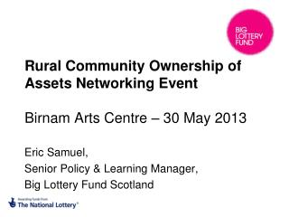 Rural Community Ownership of Assets Networking Event  Birnam Arts Centre – 30 May 2013