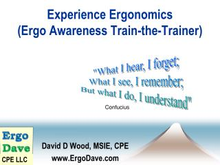 Experience Ergonomics  (Ergo Awareness Train-the-Trainer)