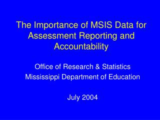 The Importance of MSIS Data for Assessment Reporting and Accountability