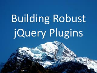 Building Robust jQuery Plugins