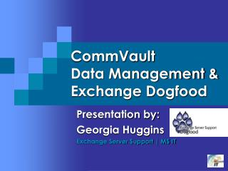 CommVault  Data Management & Exchange Dogfood