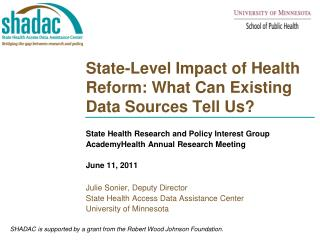 State-Level Impact of Health Reform: What Can Existing Data Sources Tell Us?