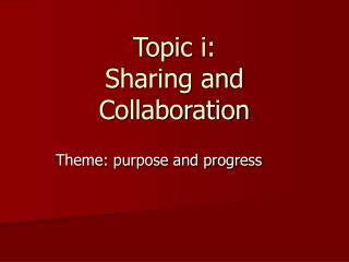 Topic i:  Sharing and Collaboration