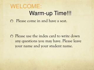 WELCOME: 		Warm-up Time!!!