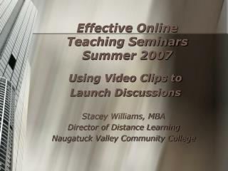 Effective Online Teaching Seminars Summer 2007