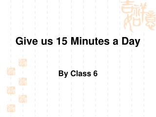 Give us 15 Minutes a Day By Class 6