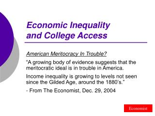 Economic Inequality  and College Access
