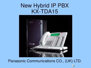 New Hybrid IP PBX KX-TDA15