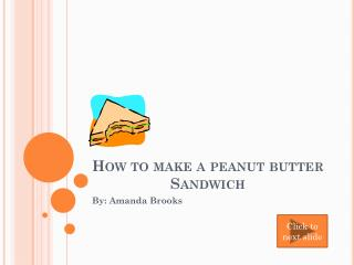 How to make a peanut butter Sandwich