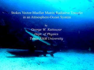 Stokes Vector-Mueller Matrix Radiative Transfer in an Atmosphere-Ocean System