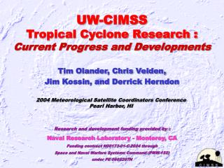 UW-CIMSS Tropical Cyclone Research : Current Progress and Developments