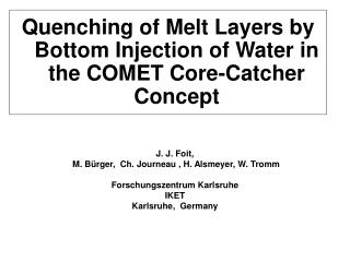 Quenching of Melt Layers by Bottom Injection of Water in the COMET Core-Catcher Concept